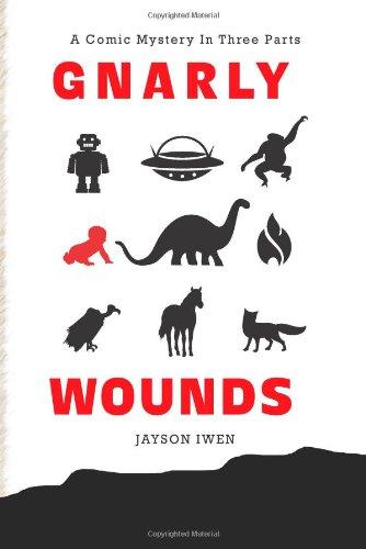 Gnarly Wounds: Iwen, Jayson