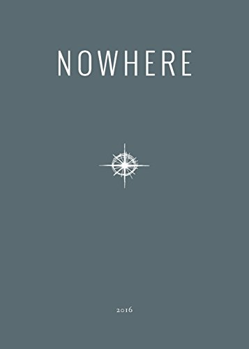 9780988572317: 2016 Nowhere Print Annual: Literary Travel Writing, Photography and Art from Nowhere Magazine