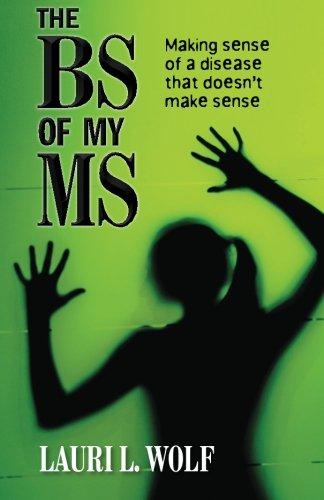 9780988578005: The BS of my MS: Making sense of a disease that doesn't make sense