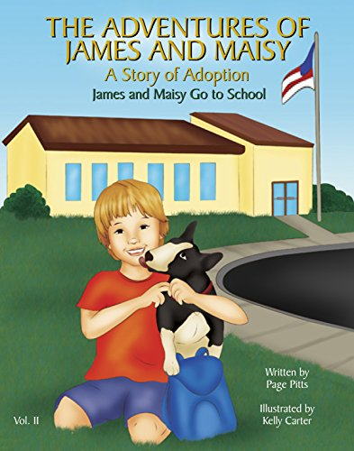 9780988581852: The Adventures of James and Maisy, James and Maisy Go To School