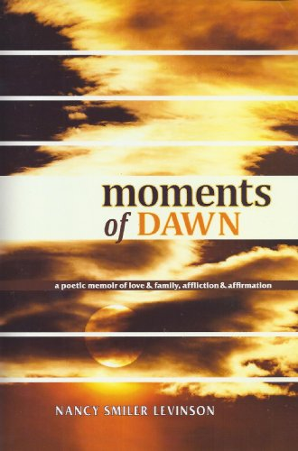 Moments of Dawn: A Poetic Memoir of Love & Family, Affliction & Affirmation: Nancy Smiler ...