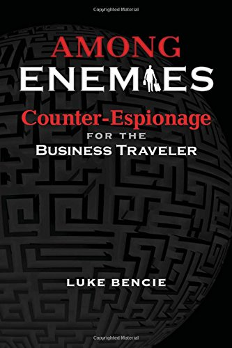 9780988591912: Among Enemies: Counter-Espionage for the Business Traveler