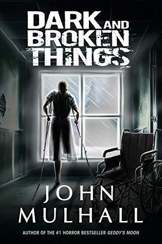 Dark and Broken Things: John Mulhall