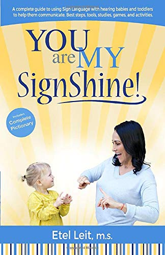 9780988595200: You are My SignShine!: A Complete Guide to Using Sign Language to Connect and Communicate with Hearing Babies and Children