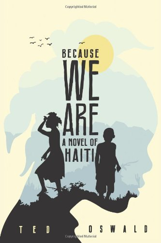 9780988600508: Because We Are: A Novel of Haiti
