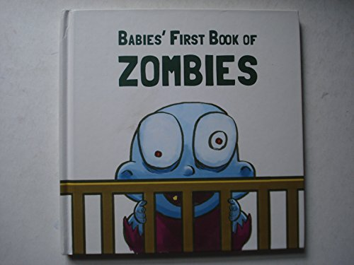 9780988601307: A Baby's First Book of Zombies