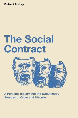 9780988604377: The Social Contract: A Personal Inquiry into the Evolutionary Sources of Order and Disorder: 3 (Robert Ardrey's Nature of Man Series)