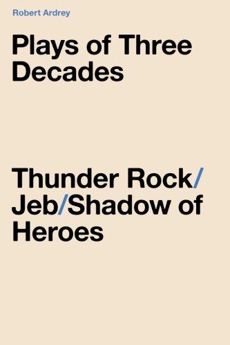 9780988604391: Plays of Three Decades: Thunder Rock / Jeb / Shadow of Heroes