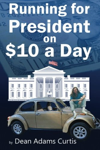 9780988607002: Running for President on $10 a Day