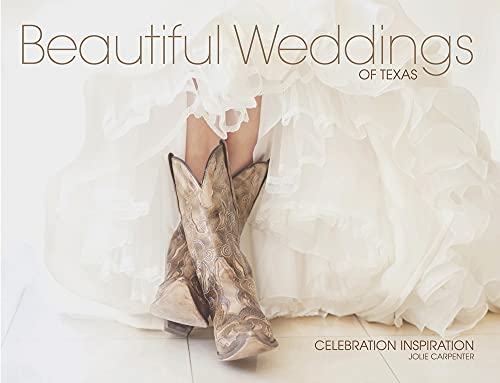 Beautiful Weddings of Texas (Hardback): Jolie Carpenter