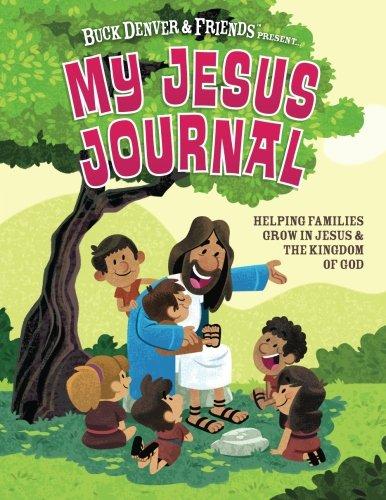 My Jesus Journal: Helping Families Grow in Jesus & the Kingdom of God: Vischer, Phil