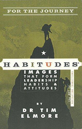 Habitudes for the Journey The Art of: Tim Elmore