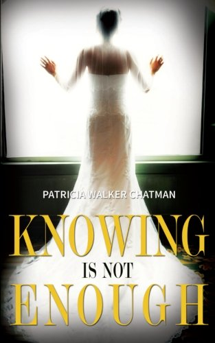 9780988622708: Knowing Is Not Enough