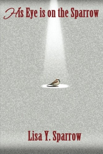 9780988625945: His Eye is on the Sparrow