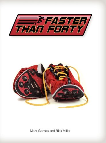 Faster Than Forty: Gomes, Mark; Miller, Rick