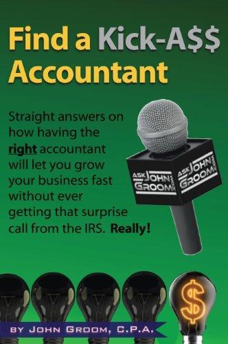 9780988631700: Find a Kick A$$ Accountant