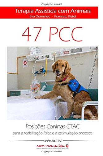9780988633155: Terapia Assistida com Animais CTAC: Posições Caninas CTAC para a reabilitação física e a estimulação precoce (Portuguese Edition)