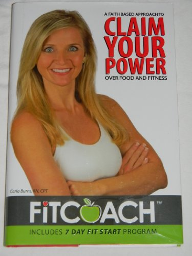 9780988633308: A Faith-Based Approach To Claim Your Power Over Food And Fitness