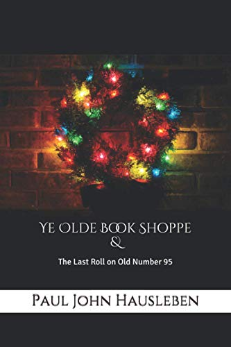 Ye Olde Book Shoppe A Story for the Christmas Season: Mr Paul John Hausleben