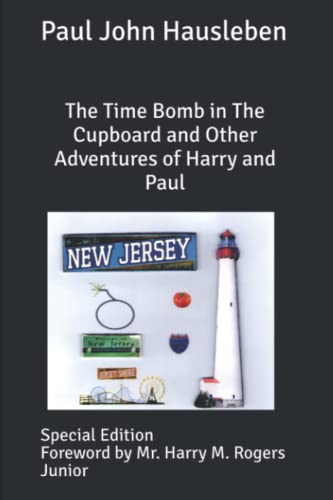 The Time Bomb in The Cupboard and Other Adventures of Harry and Paul: Special Edition: Hausleben, ...
