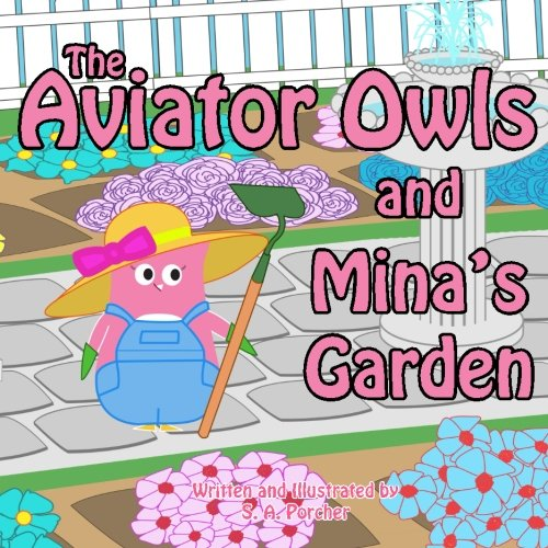 9780988636873: The Aviator Owls and Mina's Garden