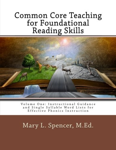 Common Core Teaching for Foundational Reading Skills: Spencer M.Ed., Mary