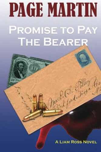 Promise To Pay The Bearer: A Liam Ross Novel: Mr. Page E. Martin