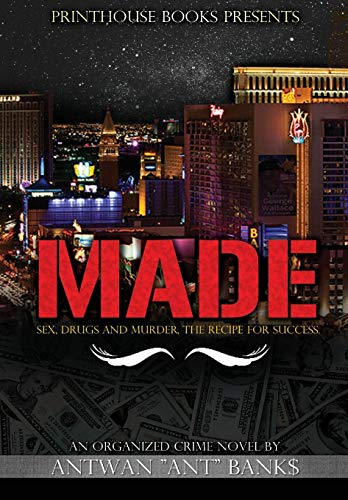 9780988642836: Made; Sex, Drugs and Murder; The Recipe for Success