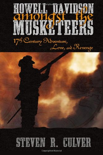 9780988643710: Howell Davidson amongst the Musketeers: 17th Century Adventure, Love, and Revenge (The Howell Davidson Adventures) (Volume 1)