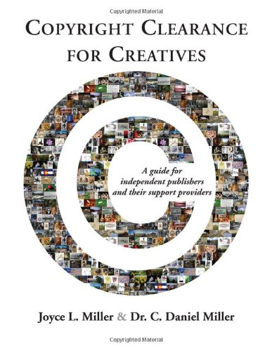 Copyright Clearance for Creatives: A guide for independent publishers and their support providers: ...