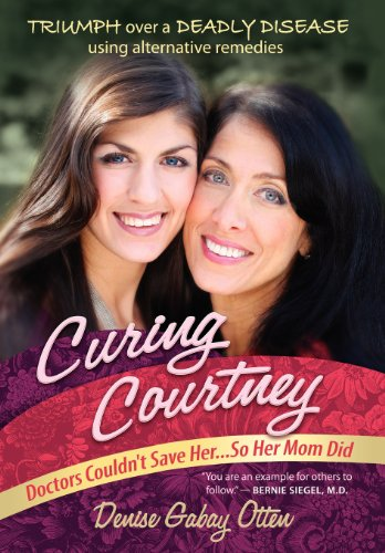 9780988646124: Curing Courtney: Doctors Couldn't Save Her...So Her Mom Did