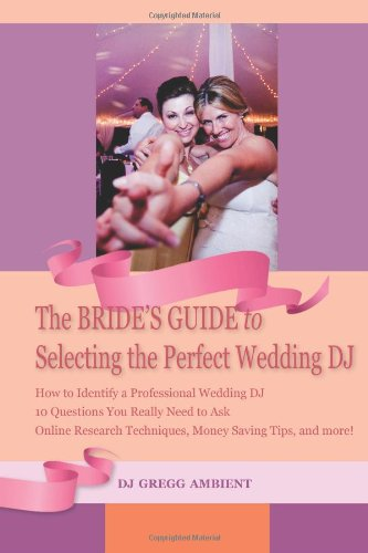 9780988646797: The Bride's Guide to Selecting the Perfect Wedding DJ