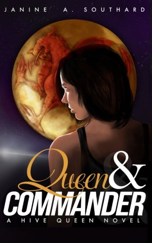 9780988646865: Queen & Commander (A Hive Queen Novel) (Volume 1)