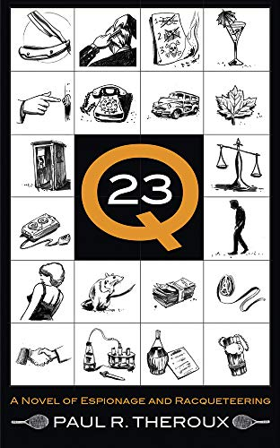 9780988655607: Q-23: A Novel of Espionage and Racqueteering