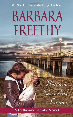 9780988662094: Between Now And Forever (Callaways #4)