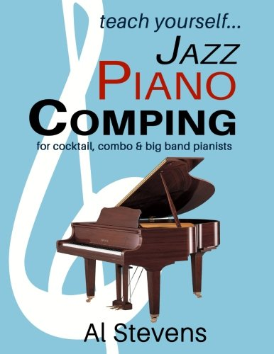 9780988662391: teach yoursefl... Jazz Piano Comping: for cocktail, combo and big band pianists