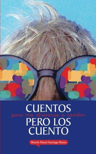 9780988664401: Cuentos para no atreverse a contar pero los cuento (Spanish Edition)