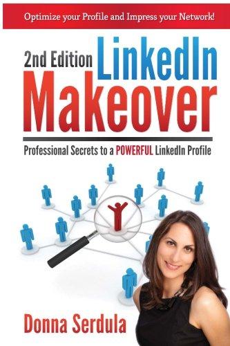 9780988666504: LinkedIn Makeover: Professional Secrets to a POWERFUL LinkedIn Profile