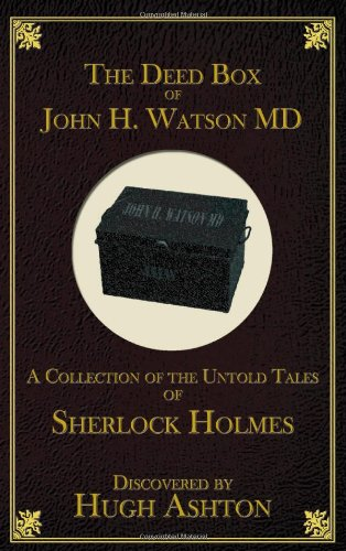 9780988667006: The Deed Box of John H. Watson MD: A Collection of the Untold Tales of Sherlock Holmes