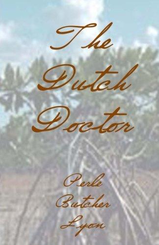 The Dutch Doctor: Perle Butcher Lyon