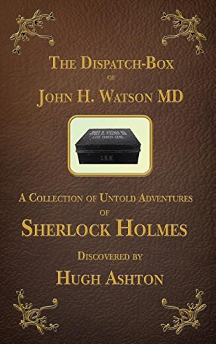 9780988667099: The Dispatch Box of John H. Watson MD: A Collection of Untold Adventures of Sherlock Holmes
