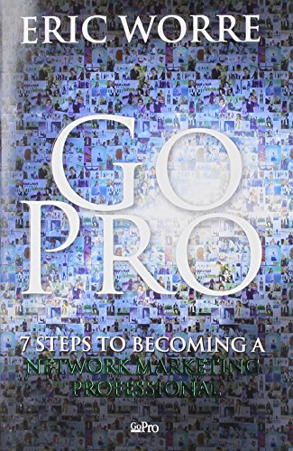 9780988667907: Go Pro: 7 Steps to Becoming a Network Marketing Professional