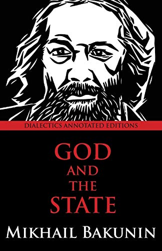 9780988668515: God and the State: Dialectics Annotated Edition (Dialectics Annotated Editions)