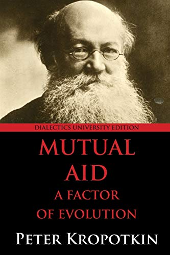9780988668553: Mutual Aid: A Factor of Evolution: Dialectics University Edition