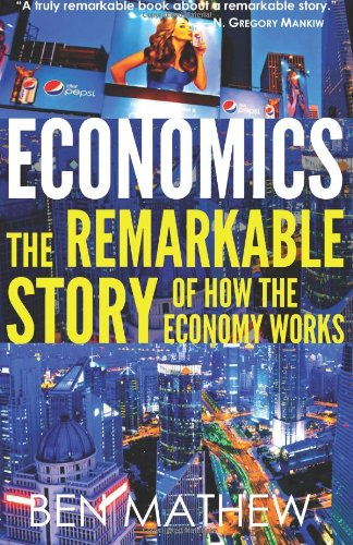 9780988669109: Economics: The Remarkable Story of How the Economy Works