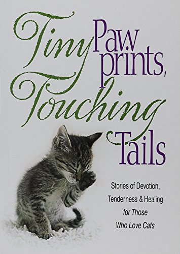 9780988671997: Tiny Paw Prints Touching Tails: Stories of Devotion, Tenderness & Healing for Those Who Love Cats