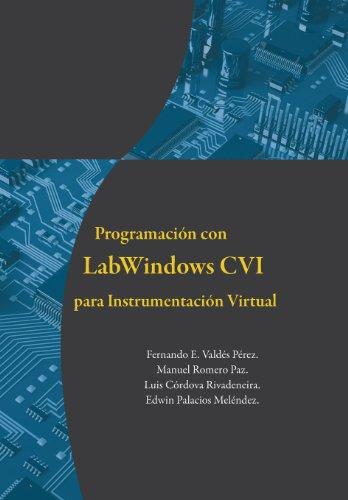9780988673229: Programación con LabWindows CVI para Instrumentación Virtual (Spanish Edition)