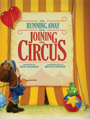 9780988676329: I'm Running Away and Joining the Circus