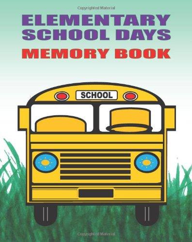 9780988679016: Elementary School Days Memory Book