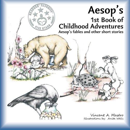 Aesop s 1st Book of Childhood Adventures: Vincent A Mastro